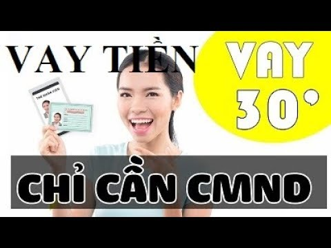 Hướng Dẫn Vay Tiền - Vay Tiền Online - Vay Tiền Nhanh Trong Ngày Chỉ Cần CMND