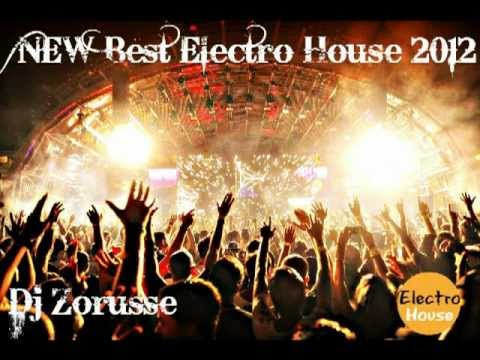 New best electro house music 2012 dj zorusse playlist for Best house music playlist