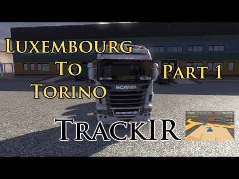 Euro Truck Simulator 2: Luxembourg to Torino | Part 1 | TrackIR