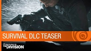 Tom Clancy's The Division Trailer: Survival DLC Teaser- Expansion 2 - E3 2016 [NA]