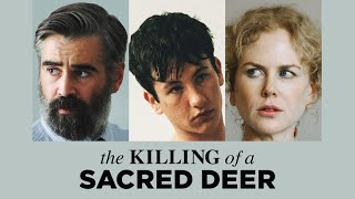 The Killing Of A Sacred Deer - Official Trailer 2