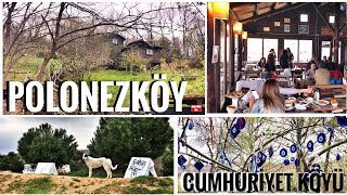 Polonezköy & Cumhuriyet Köyü Gezisi & İstanbul'a Yakın Yerler