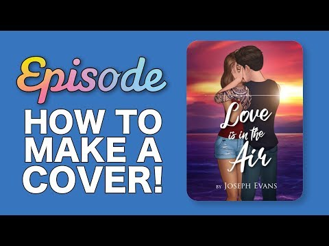 HOW TO MAKE A COVER | Episode Tutorial