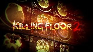 Killing Floor 2 - Reveal Trailer