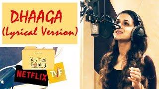 Dhaaga (Lyrical Song)   Yeh Meri Family   TVF   Netflix   Nilotpal   Neha Karode
