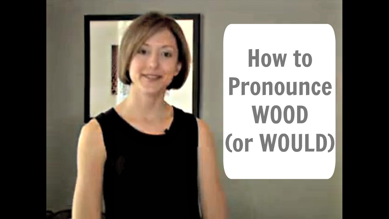 How to pronounce WOOD (or WOULD) - Tarle Speech