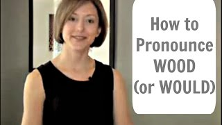 How to pronounce WOOD /wʊd/ - American English Pronunciation Lesson