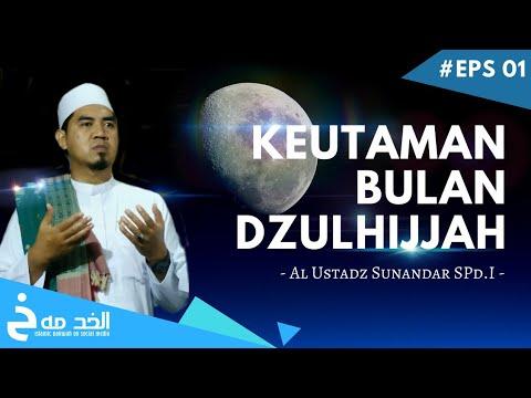 #eps01-keutaman-bulan-dzulhijjah-|-al-ustadz-sunandar,-s.pd.i