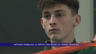 Yvelines | Antoine Ghibaudo, la pépite Yvelinoise du tennis français