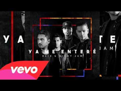 Nicky Jam Ft. Reik - Ya Me Enteré (Remix Oficial)