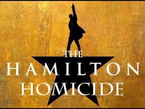 """The Hamilton Homicide"" Act One"