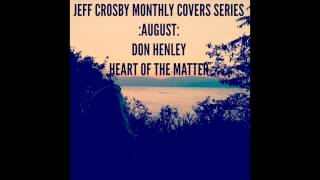 Jeff Crosby - The Heart of the Matter