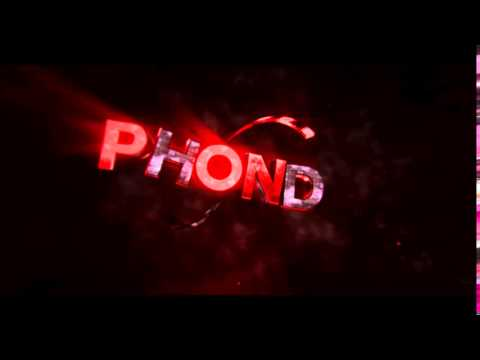 • Intro Phond   [HD] by NecixsFX 처  Road to 100 subs ;c