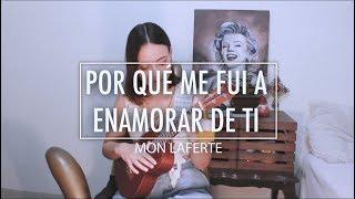 Por Qué Me Fui A Enamorar De Ti - Mon Laferte   Brissa López