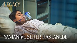 Yaman ve Seher Hastanede  Legacy 76. Bölüm (English  Spanish subs)
