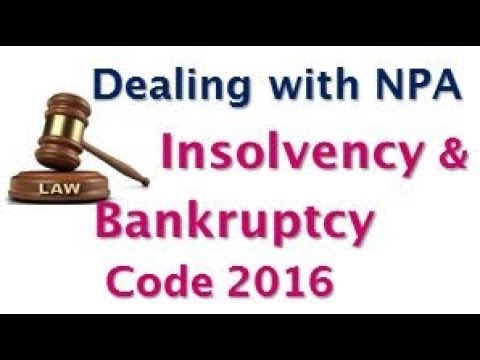 All about Insolvency and Bankruptcy Code 2016