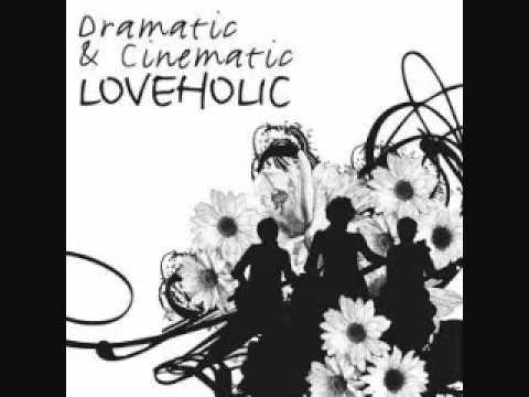 loveholic dramatic cinematic