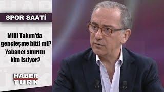 Spor Saati - 18 Mart 2019 (Milli Takım'da gençleşme bitti mi? Yabancı sınırını kim istiyor?)