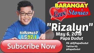 Barangay Love Stories May 6, 2018 Rizalyn