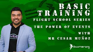 Flight School Basic Training - with Mr. Cesar Muñoz - The Power of Events