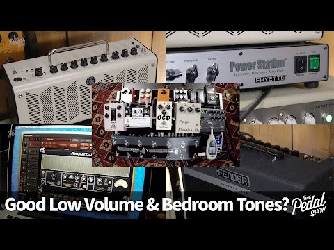 That Pedal Show – Thoughts On Low Volume & Home (Bedroom) Tones