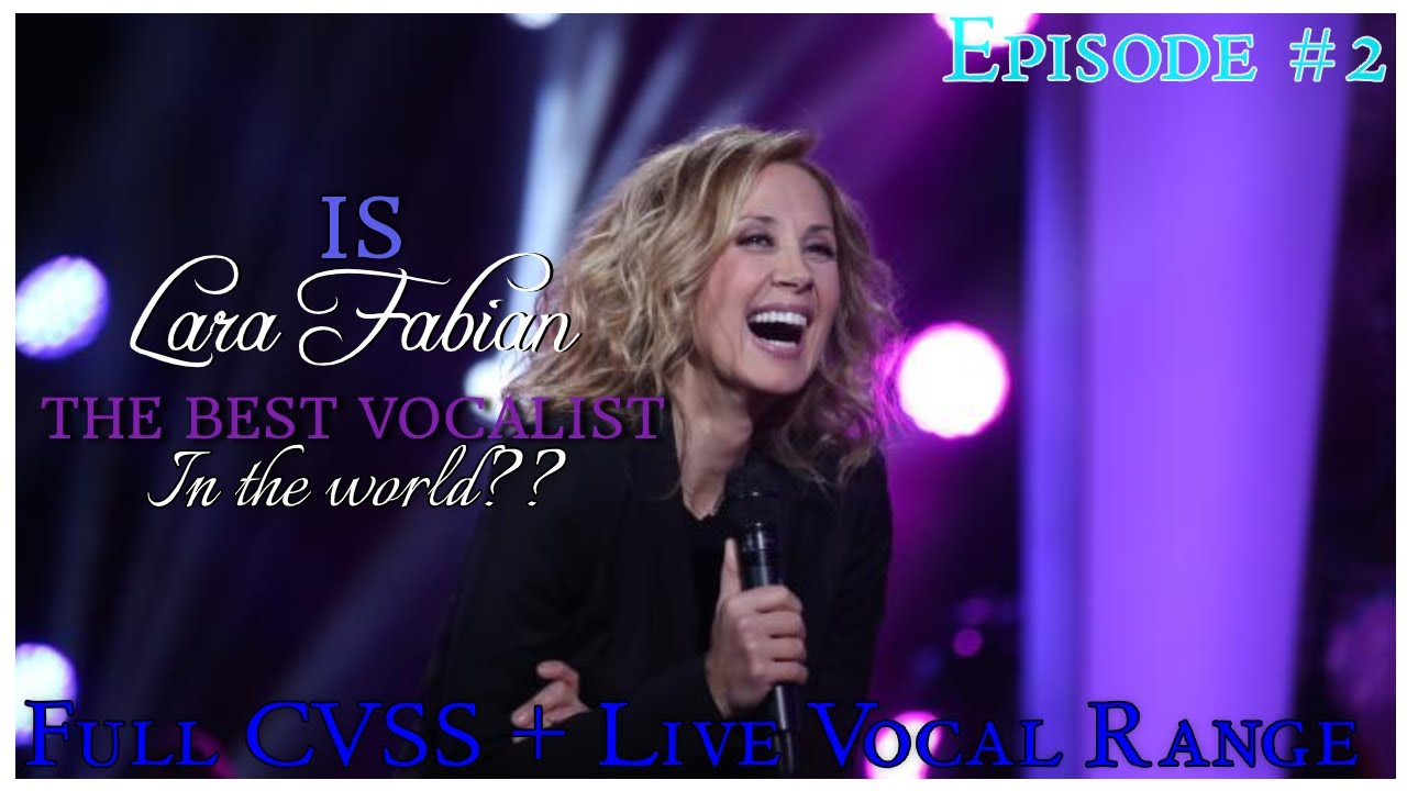 Is Lara Fabian THE BEST Vocalist in the WORLD?? FULL CVSS Vocal Analysis + Live Vocal Range