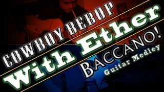 """Cowboy Bebop & Baccano!"" Acoustic Guitar Duo - With Ether"