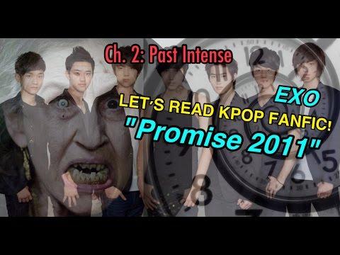"LET'S READ KPOP FANFIC! - EXO - ""Promise 2011"" CH. 2 - ""Past Intense"""