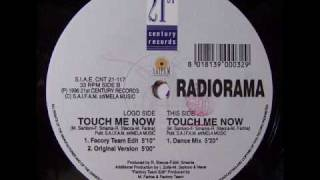 Watch Radiorama Touch Me Now video