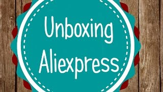 Unboxing Aliexpress / Haul Aliexpress