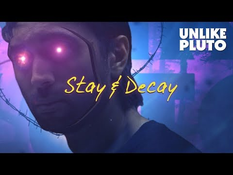 Unlike Pluto – Stay And Decay