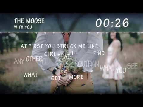 The Moose - With You