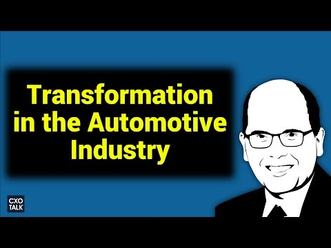Ford and Digital Transformation: Automotive Industry in Transition (CXOTalk #240)