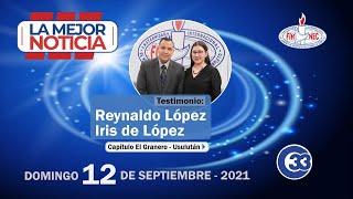 La Mejor Noticia - testimonio de Reynaldo López e Iris de López - Capítulo El Granero Usulután