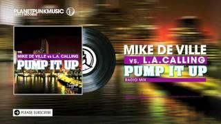 Mike De Ville vs L.A. Calling - Pump It Up -  Radio Mix