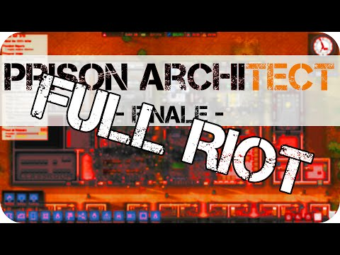 Prison Architect - E24 - FULL RIOT (Finale) |