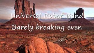 Universal Robot Band - Barely breaking even.wmv