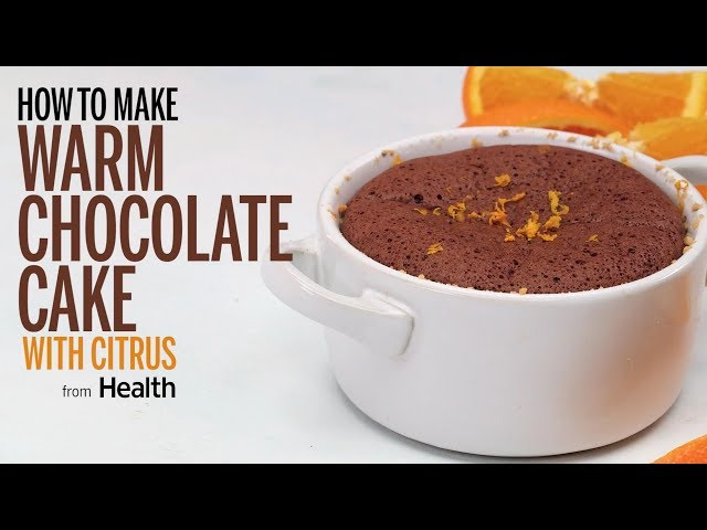 How to Make Warm Chocolate Cake with Citrus | Health