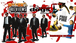 Booze & Reviews Episode 16 - Free Fire & Reservoir Dogs