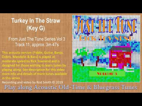 Turkey In The Straw(fiddle tune/song, Key G)~ American Bluegrass, Old time & Folk Music from YouTube · Duration:  3 minutes 48 seconds