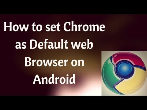 How To Make Chrome Default Browser on Android [Basic]