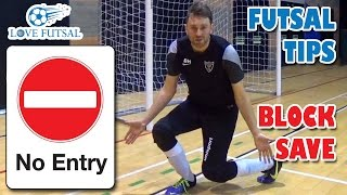 Learn how to do THE FUTSAL BLOCK SAVE! Tips, Advice and Tutorial!