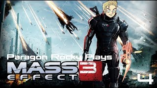 Paragon Rocky Plays Mass Effect 3 - Episode 4