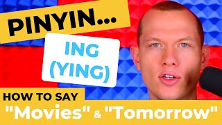 Chinese Pronunciation - Want to GO TO THE MOVIES? How About TOMORROW? - Pinyin ING (YING)