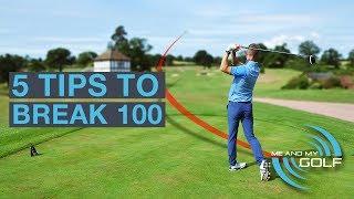 5 GOLF TIPS TO BREAK 100
