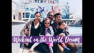 A FUN FAMILY WEEKEND ON THE WORLD DREAM CRUISE!!