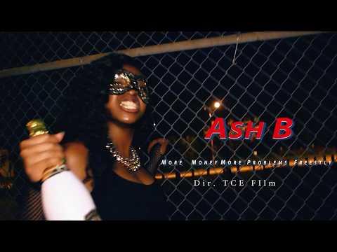 AshB - More Money More Problems Freestyle  #AshTime