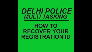 DELHI POLICE MTS II HOW TO RECOVER YOUR REGISTRATION ID .