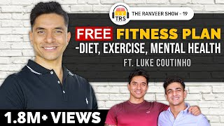 @Luke Coutinho's FREE OF COST Fitness Consultation (For All Body Types) | The Ranveer Show 19