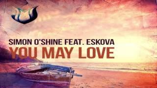 Video Simon O'Shine feat. Eskova - You May Love (Extended Mix) download MP3, 3GP, MP4, WEBM, AVI, FLV April 2018